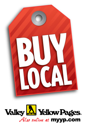 Why Buy Local?  The domino effect.  Local workers spend money locally, which means your dollar will continue to help the local economy. Valley Yellow Pages Also online at myyp.com
